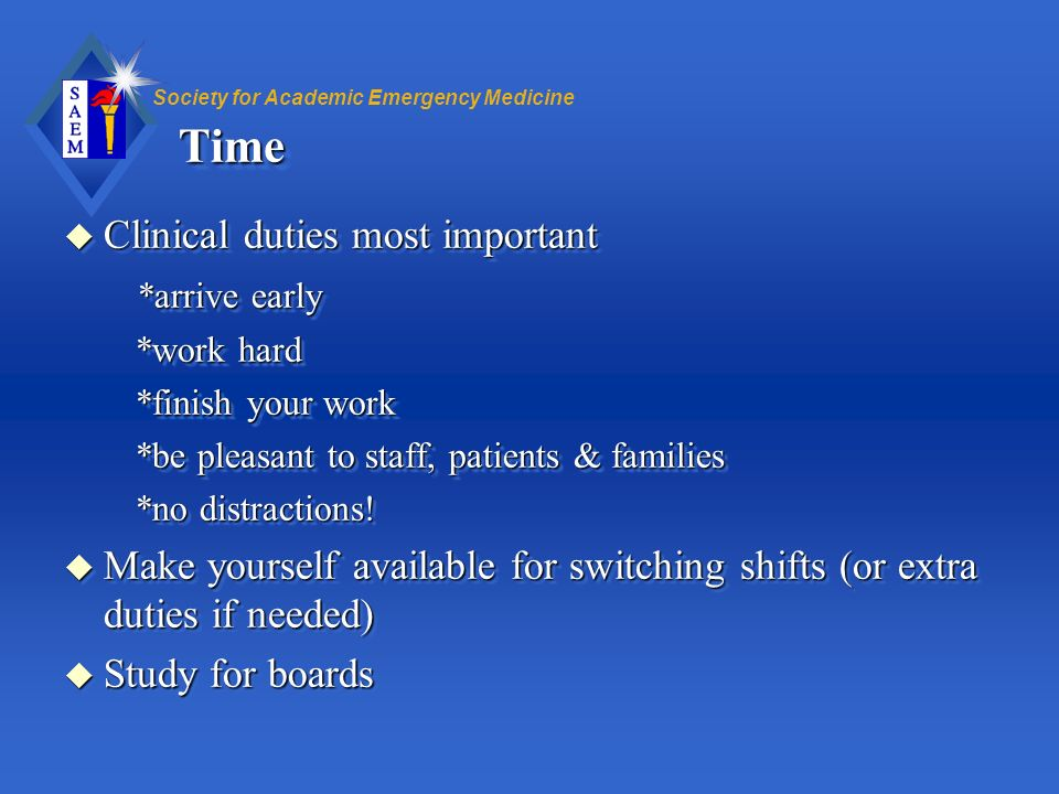 Time Clinical duties most important *arrive early