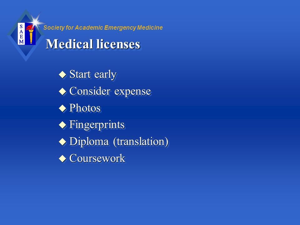 Medical licenses Start early Consider expense Photos Fingerprints