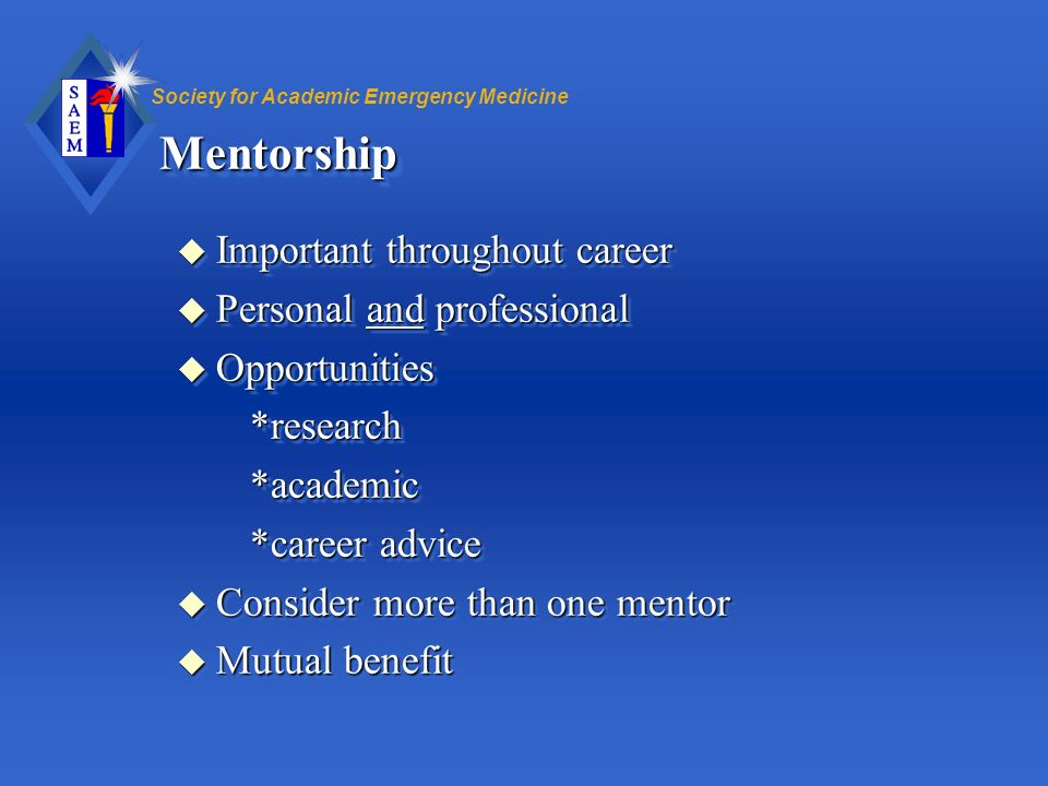 Mentorship Important throughout career Personal and professional
