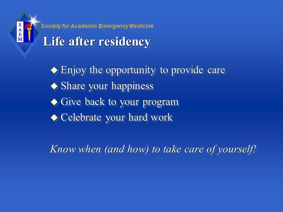 Life after residency Enjoy the opportunity to provide care