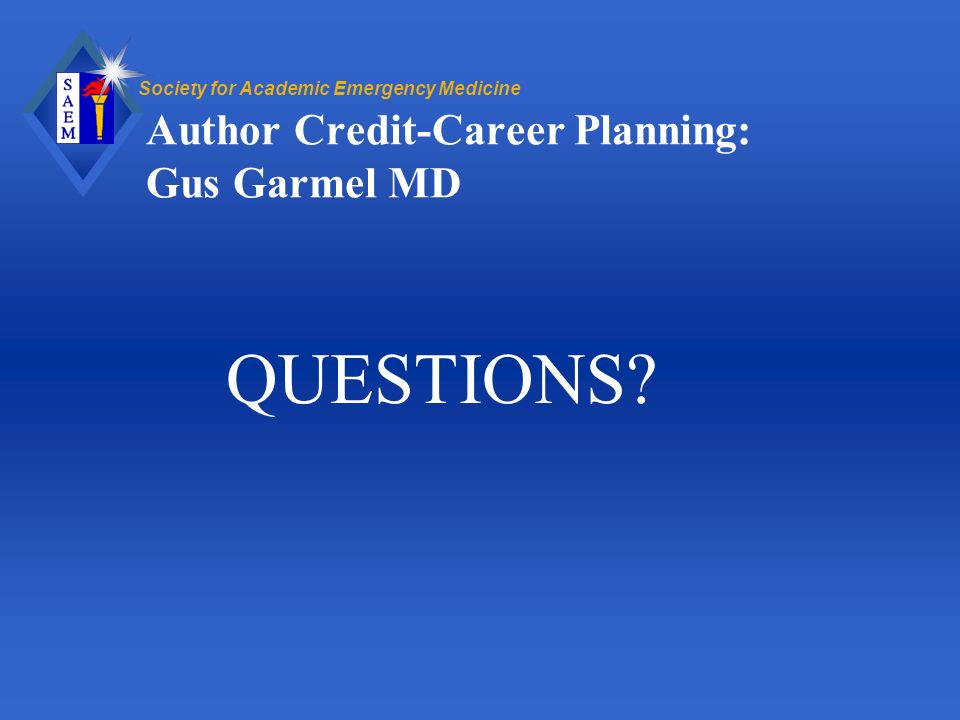 Author Credit-Career Planning: Gus Garmel MD