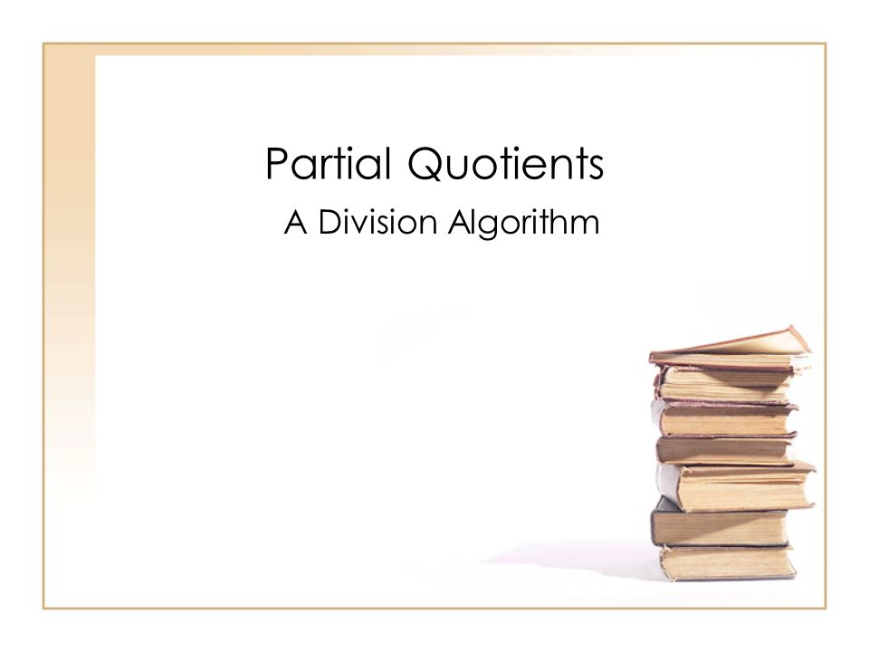 Partial Quotients A Division Algorithm