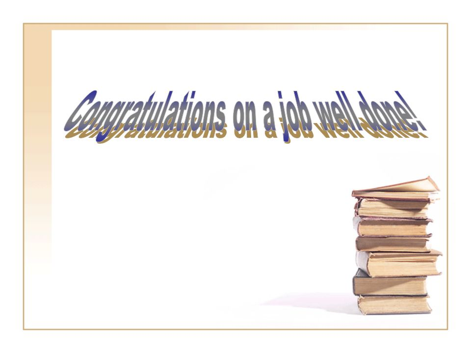 Congratulations on a job well done!