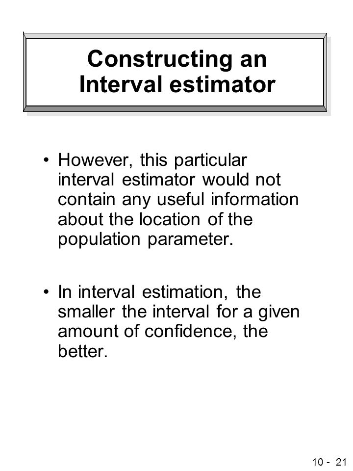 Constructing an Interval estimator
