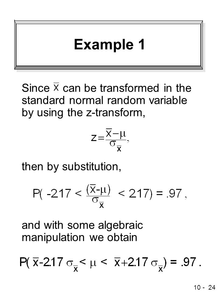 Example 1 Since can be transformed in the standard normal random variable by using the z-transform,