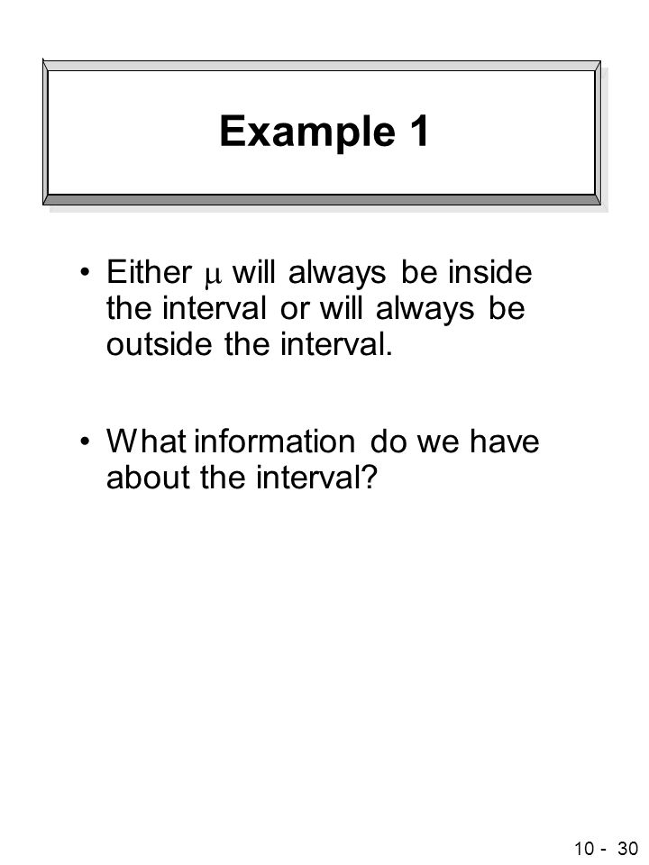 Example 1 Either m will always be inside the interval or will always be outside the interval.