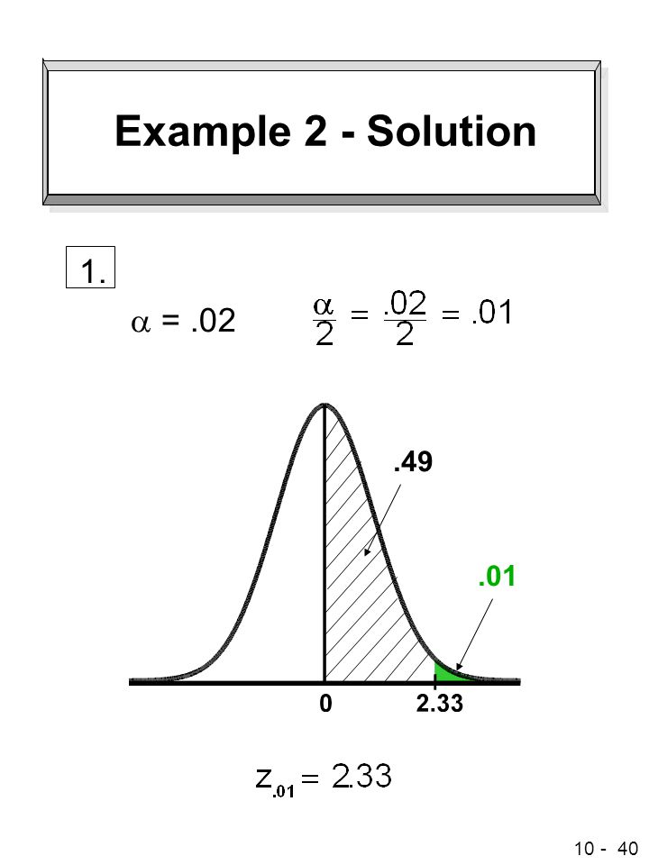 Example 2 - Solution 1. a = .02 .49 .01