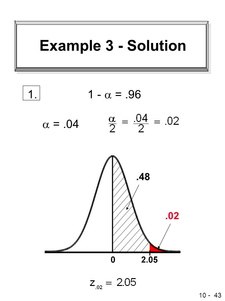 Example 3 - Solution 1. 1 - a = .96 a = .04 .48 .02