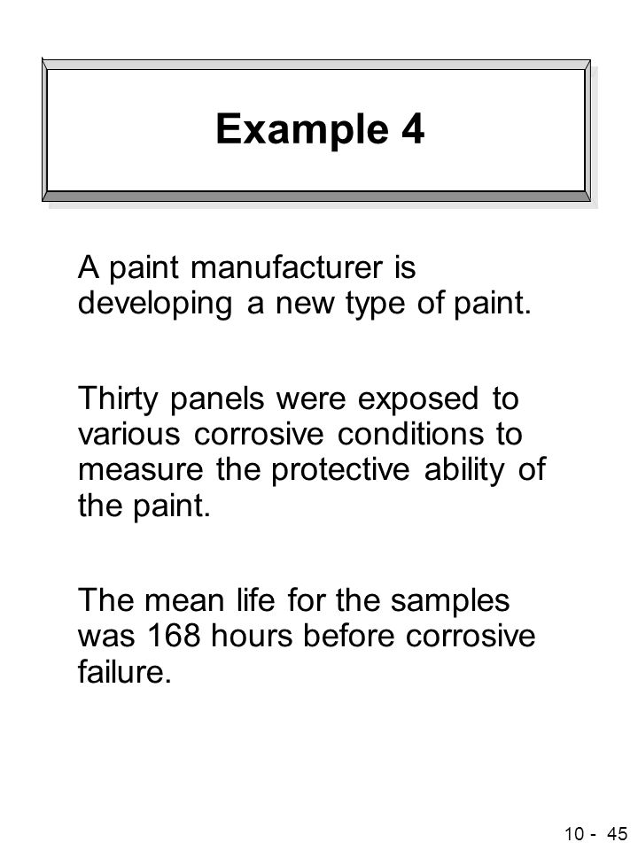 Example 4 A paint manufacturer is developing a new type of paint.
