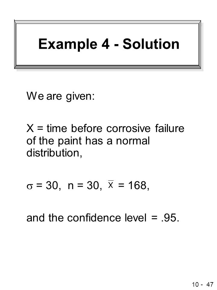 Example 4 - Solution We are given: