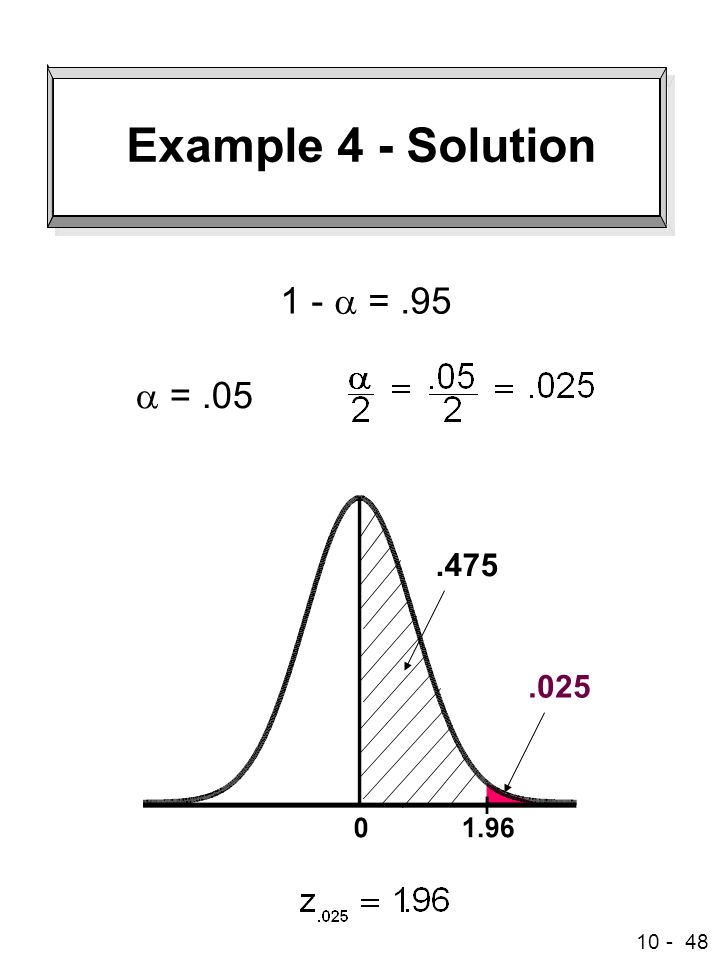 Example 4 - Solution 1 - a = .95 a = .05 .475 .025