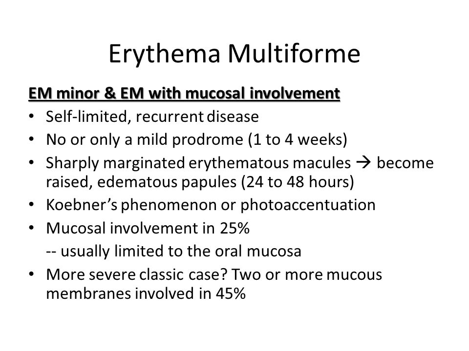 Erythema Multiforme EM minor & EM with mucosal involvement