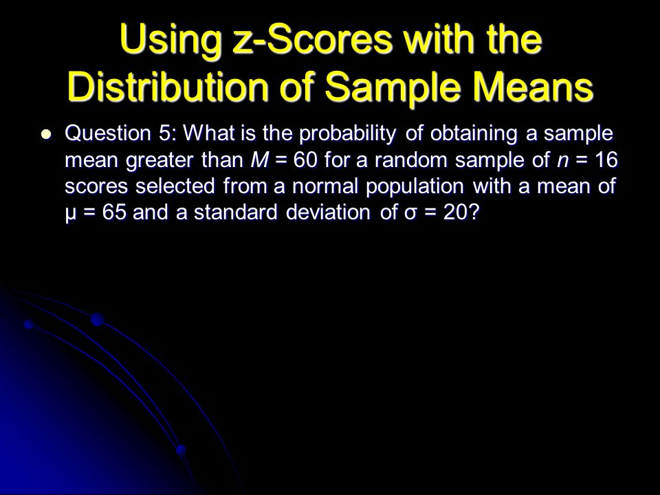 Using z-Scores with the Distribution of Sample Means