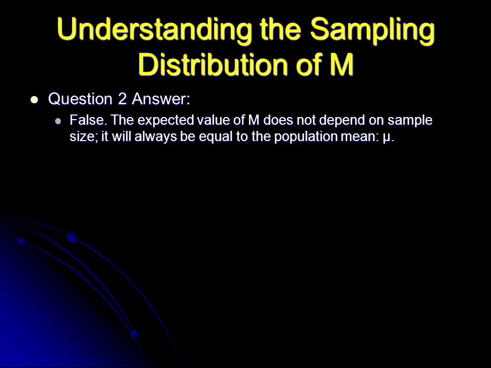 Understanding the Sampling Distribution of M