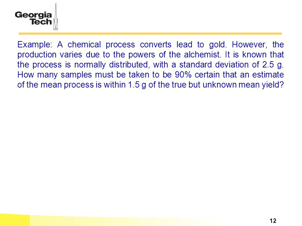 Example: A chemical process converts lead to gold