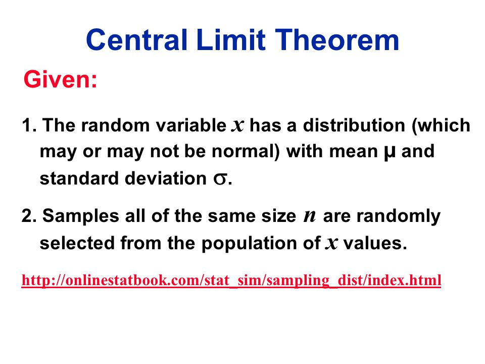 Central Limit Theorem Given: