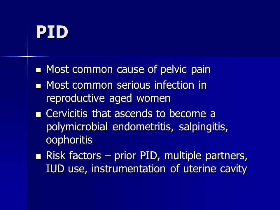 PID Most common cause of pelvic pain