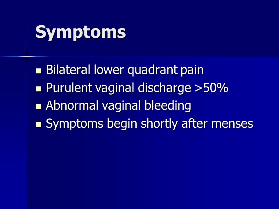 Symptoms Bilateral lower quadrant pain