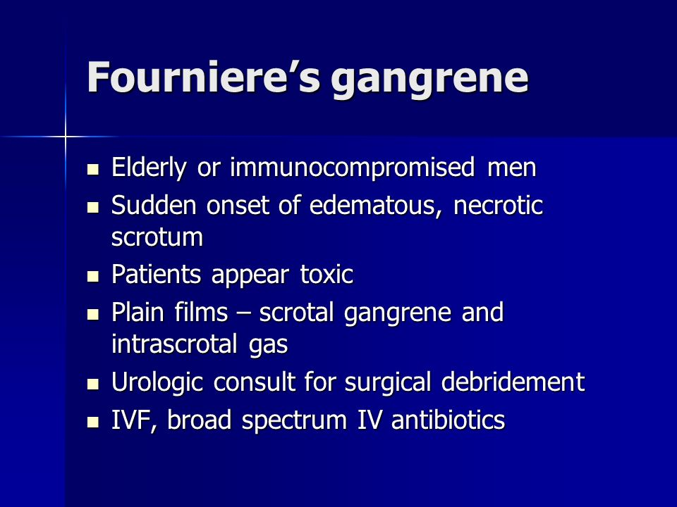 Fourniere's gangrene Elderly or immunocompromised men