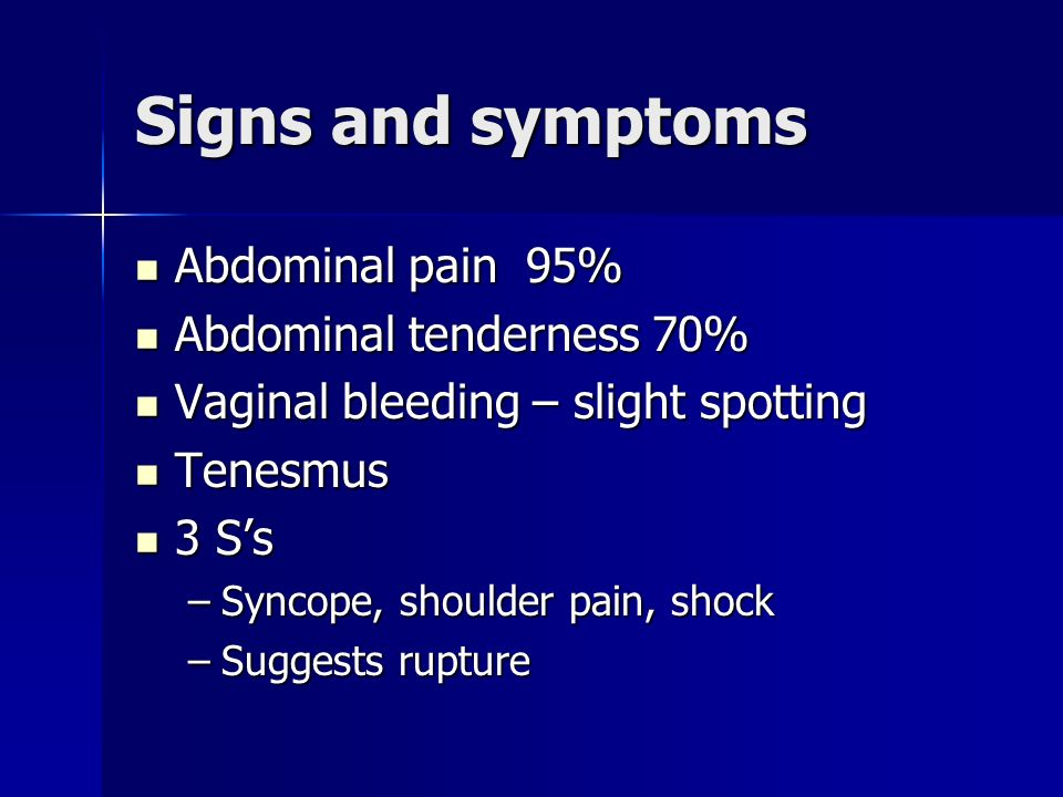 Signs and symptoms Abdominal pain 95% Abdominal tenderness 70%