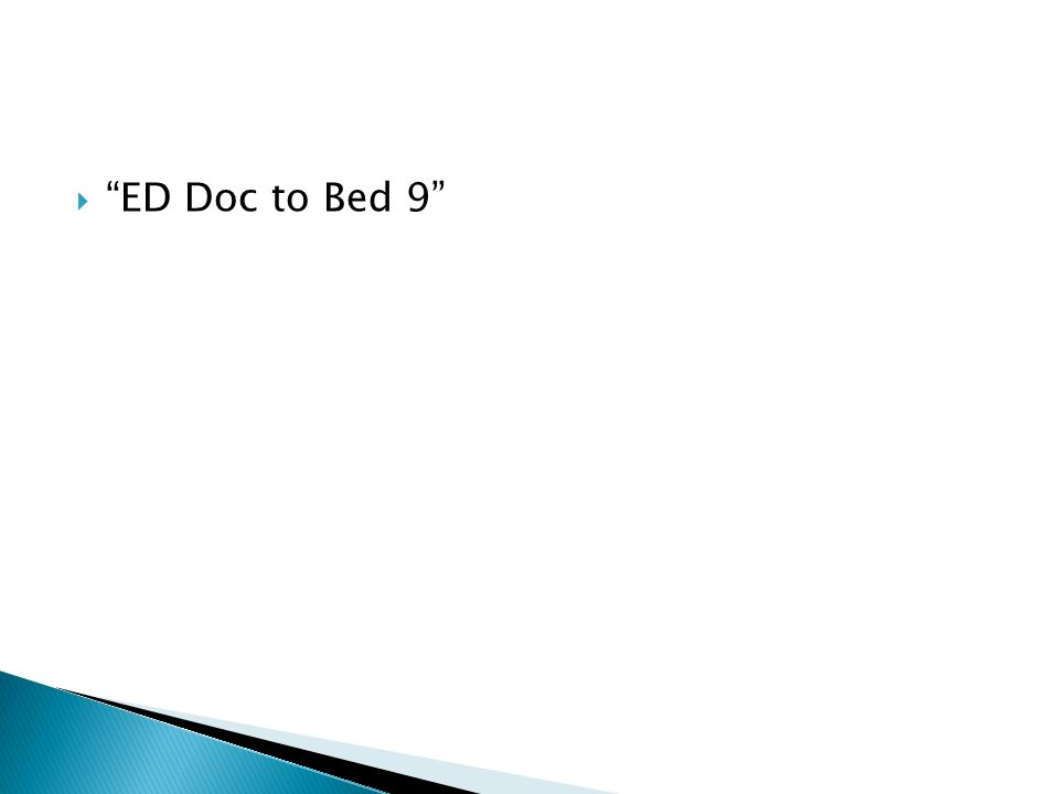 ED Doc to Bed 9