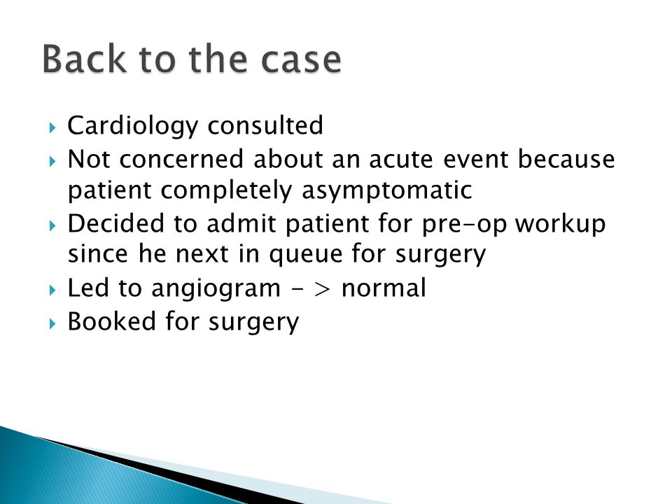 Back to the case Cardiology consulted