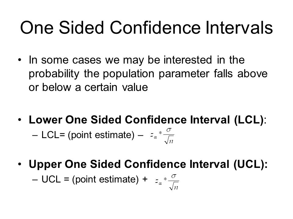 One Sided Confidence Intervals