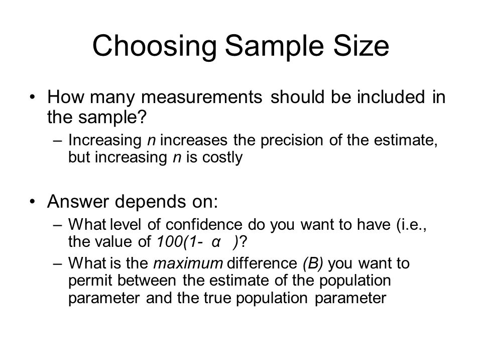 Choosing Sample Size How many measurements should be included in the sample