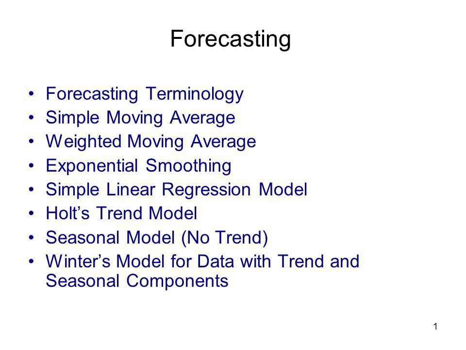Forecasting Forecasting Terminology Simple Moving Average
