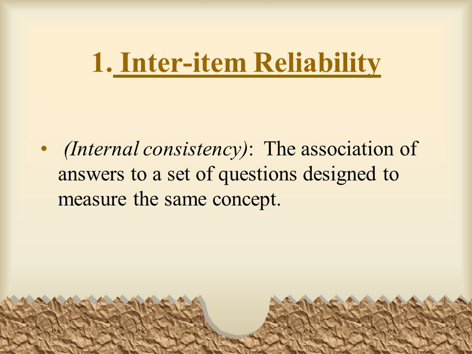 1. Inter-item Reliability