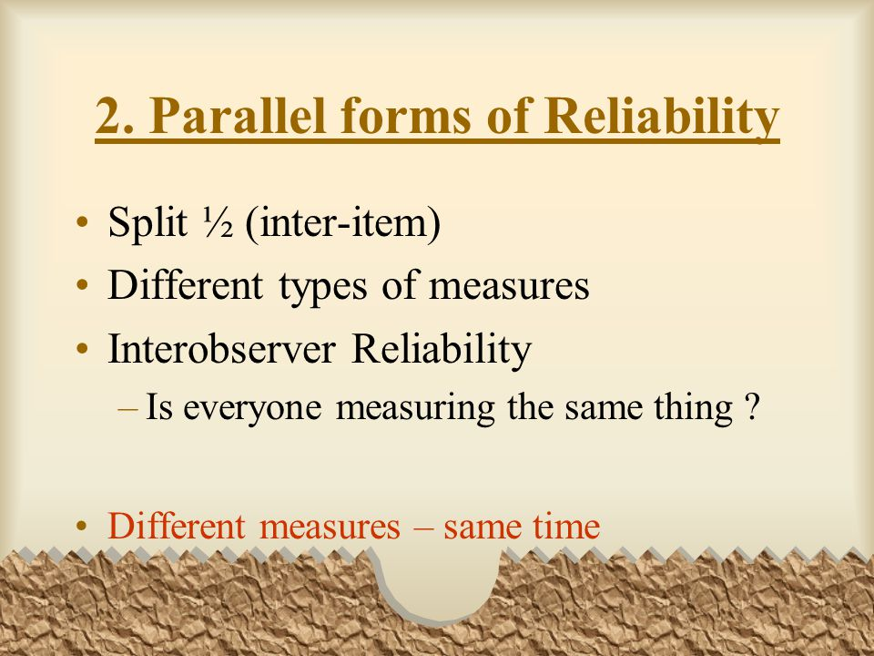 2. Parallel forms of Reliability