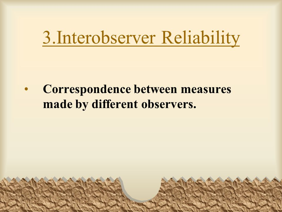 3.Interobserver Reliability