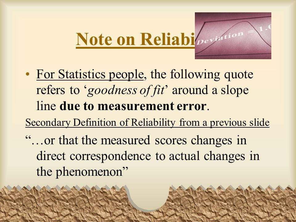 Note on Reliability For Statistics people, the following quote refers to 'goodness of fit' around a slope line due to measurement error.