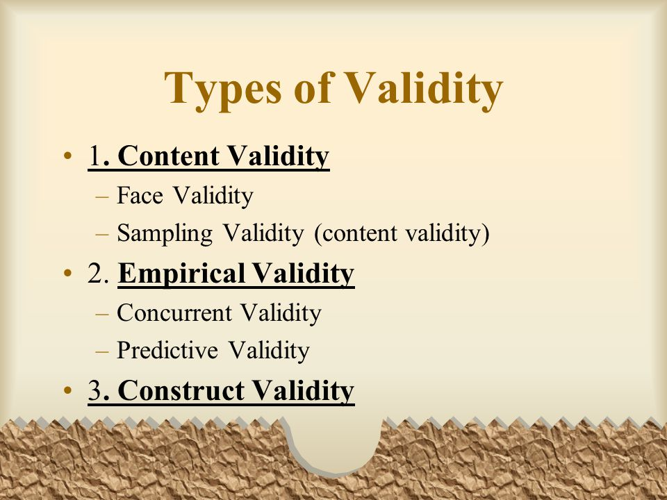 Types of Validity 1. Content Validity 2. Empirical Validity