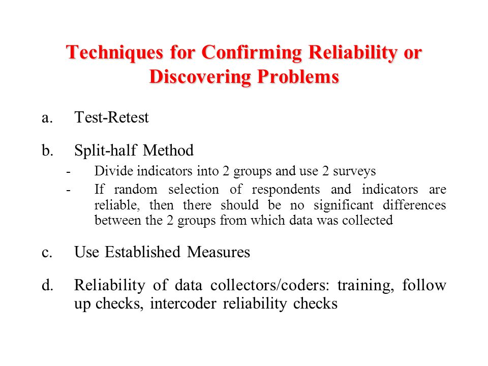 Techniques for Confirming Reliability or Discovering Problems