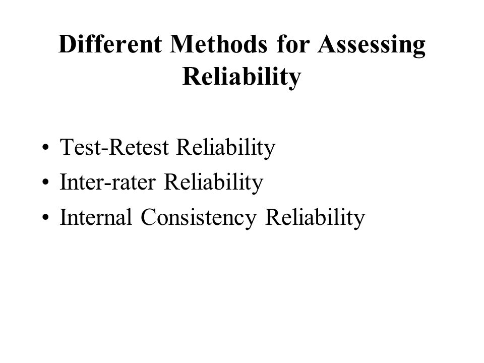 Different Methods for Assessing Reliability
