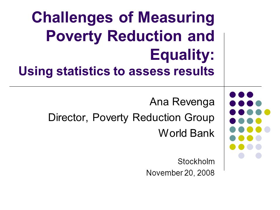 Challenges of Measuring Poverty Reduction and Equality: Using statistics to assess results
