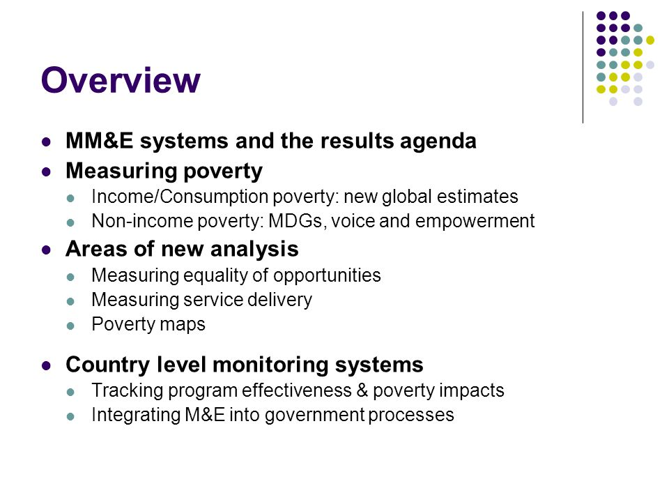 Overview MM&E systems and the results agenda Measuring poverty