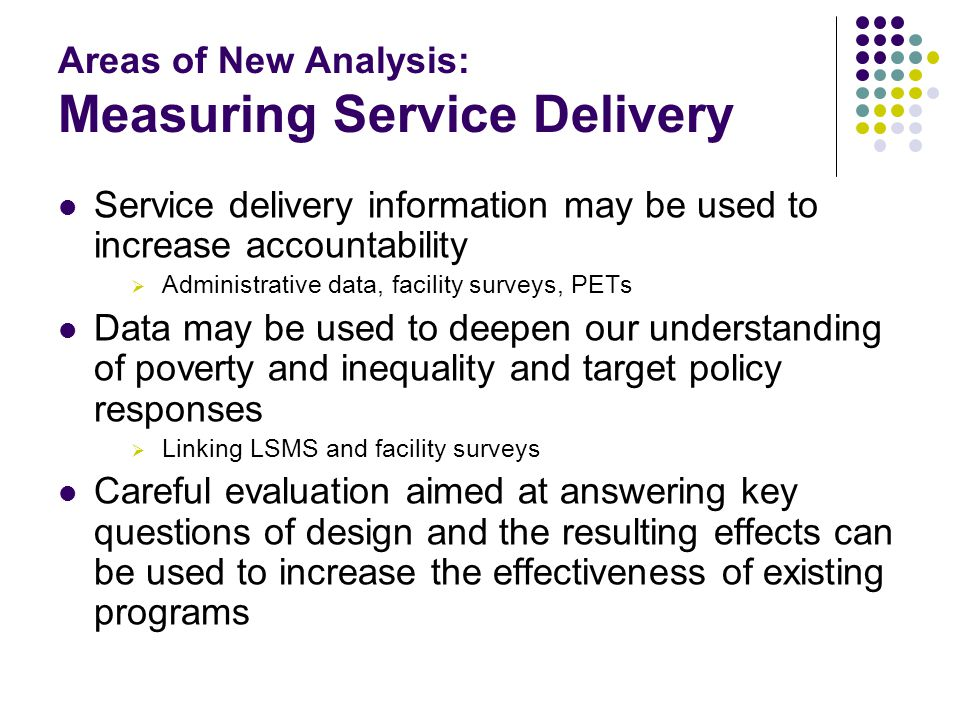 Areas of New Analysis: Measuring Service Delivery