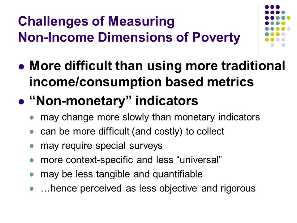 Challenges of Measuring Non-Income Dimensions of Poverty