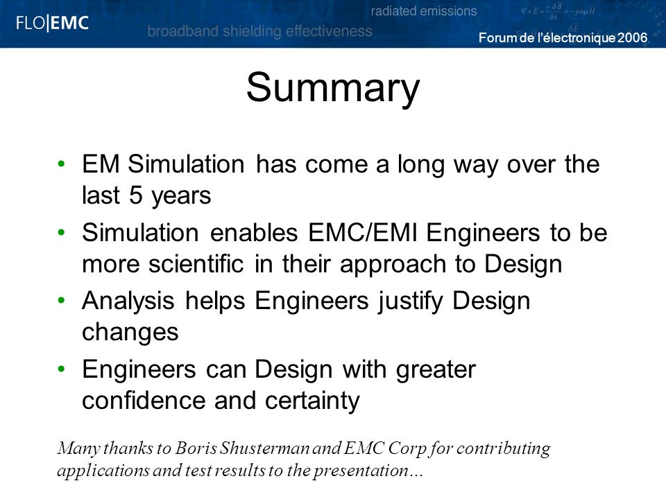 Summary EM Simulation has come a long way over the last 5 years