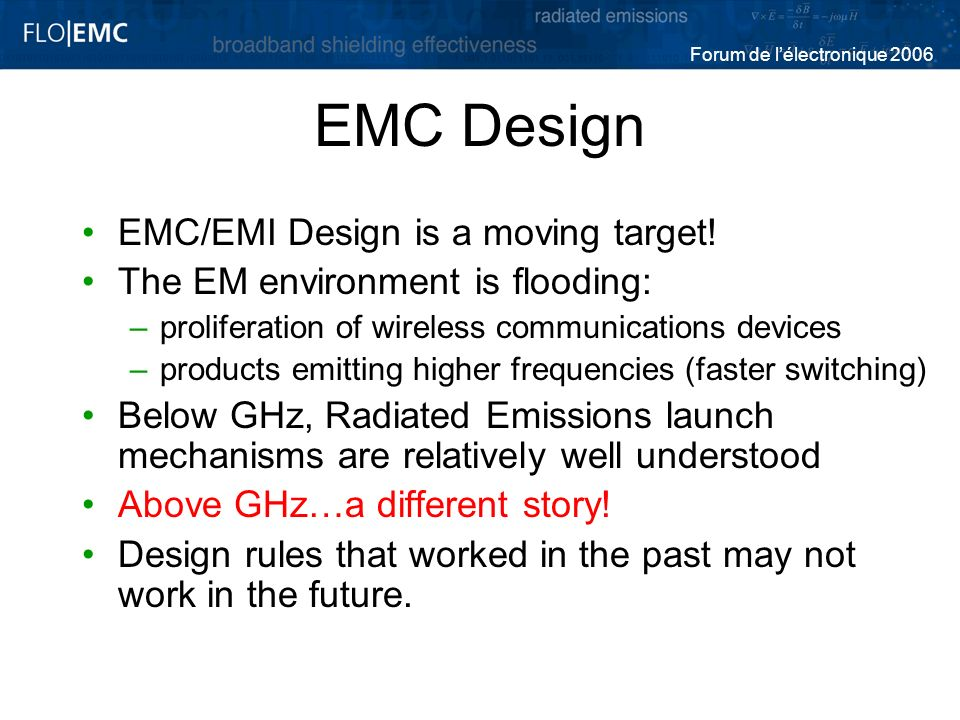 EMC Design EMC/EMI Design is a moving target!