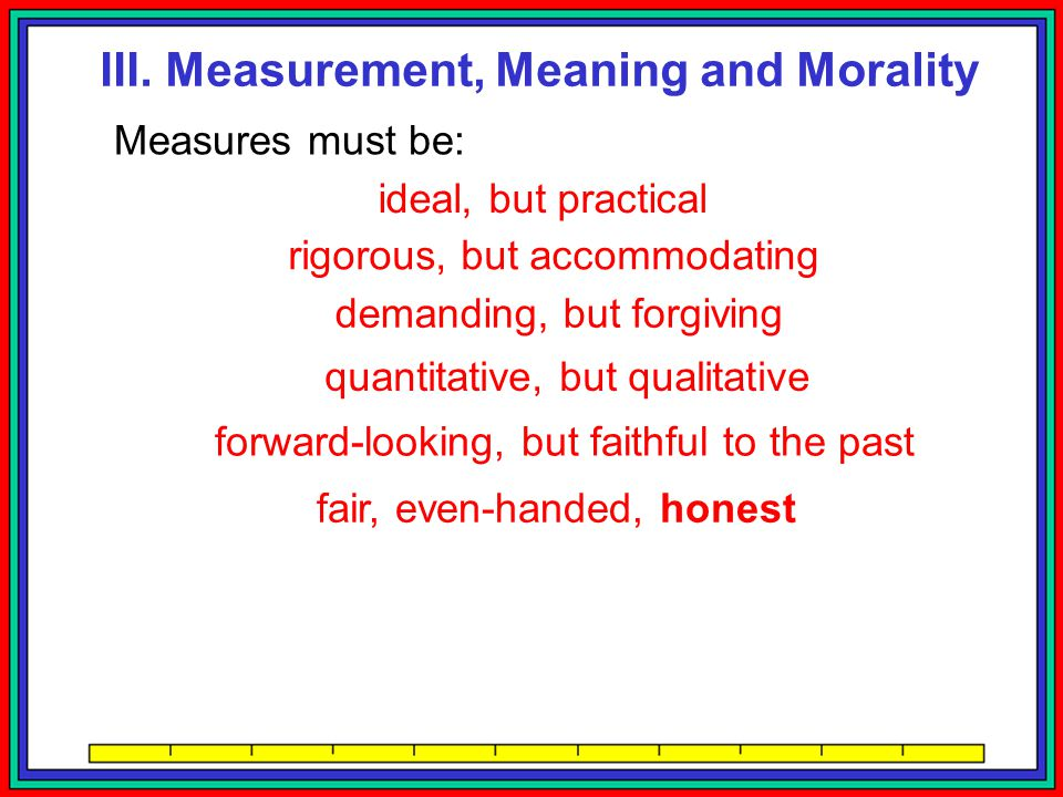 III. Measurement, Meaning and Morality