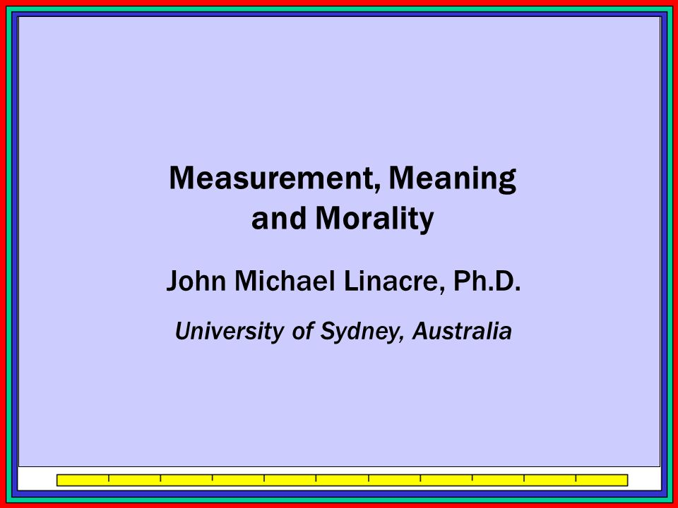 Measurement, Meaning and Morality