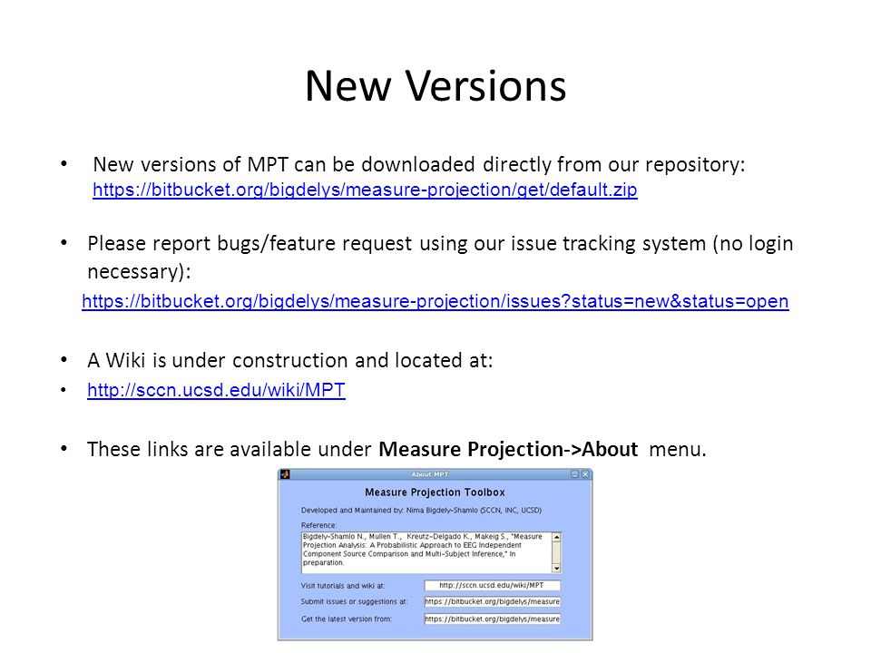 New Versions New versions of MPT can be downloaded directly from our repository: https://bitbucket.org/bigdelys/measure-projection/get/default.zip.