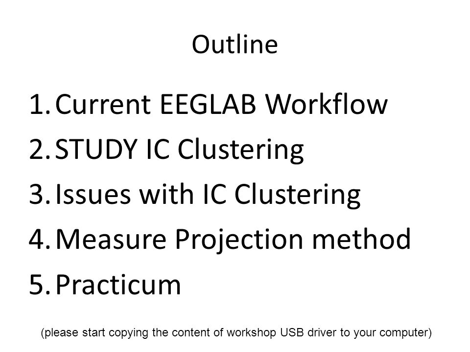 Current EEGLAB Workflow STUDY IC Clustering Issues with IC Clustering