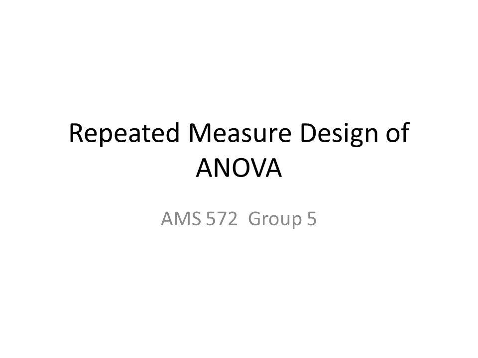 Repeated Measure Design of ANOVA