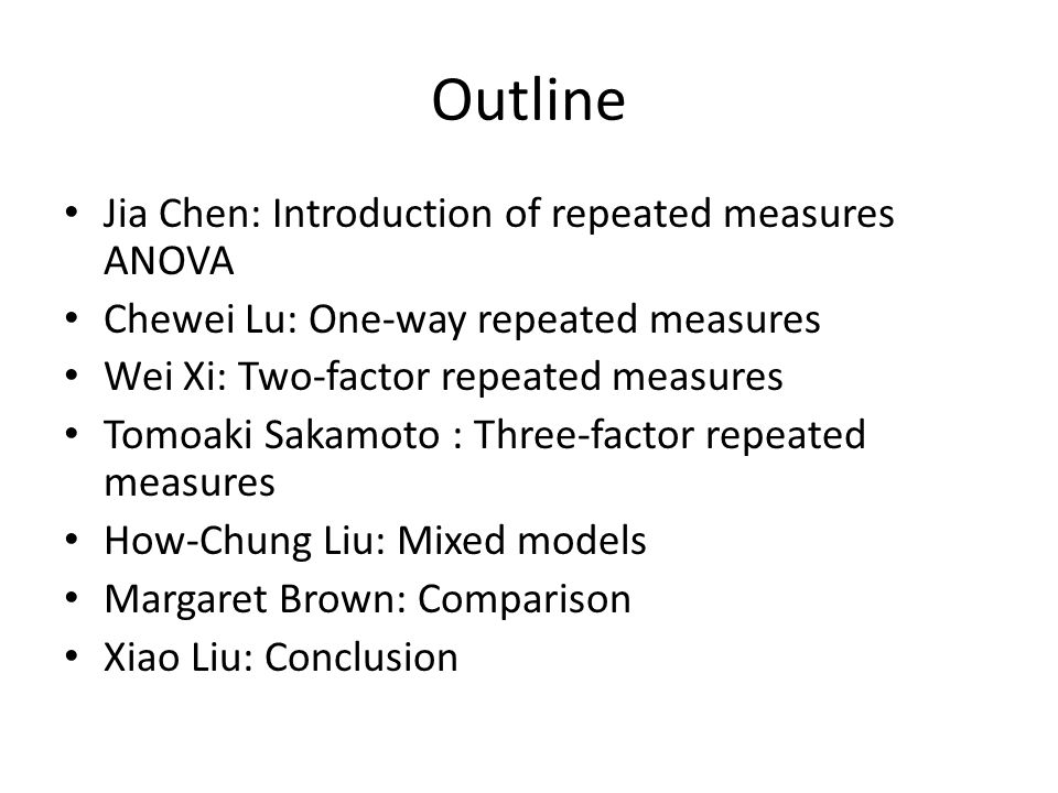 Outline Jia Chen: Introduction of repeated measures ANOVA