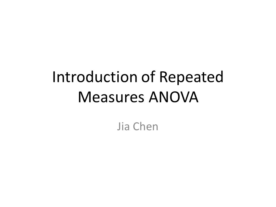 Introduction of Repeated Measures ANOVA