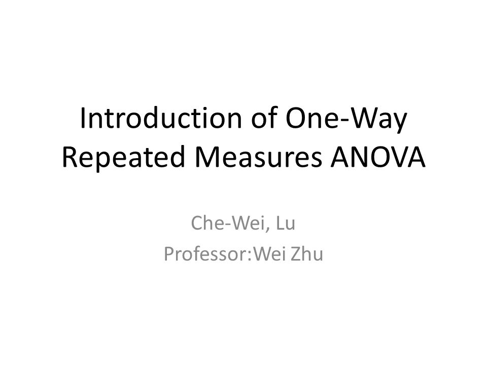 Introduction of One-Way Repeated Measures ANOVA